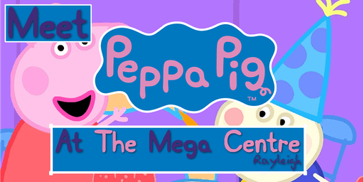 Meet Peppa Pig @ The Megacentre Rayleigh (8th July)