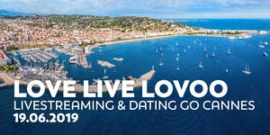 LOVE LIVE LOVOO / Livestreaming & Dating go Cannes