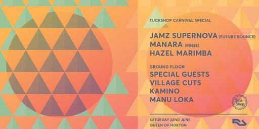 Tuckshop w/ Jamz Supernova, Manara, Village Cuts