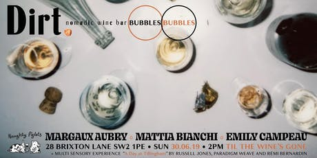 DIRT. | Bubbles Bubbles tickets