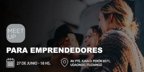 Meet Up para Emprendedores | 27/6 | REDES SOCIALES PARA EMPRENDEDORES | ZONA OESTE entradas