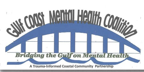 2019 Gulf Coast Mental Health Conference: Impact of Trauma-Informed Care on Education tickets