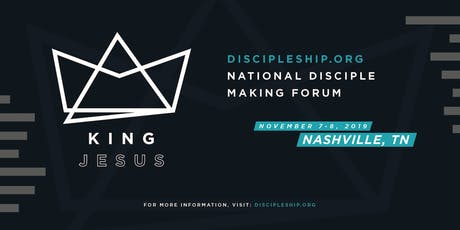 2019 National Disciple Making Forum in Nashville tickets
