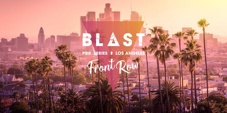 BLAST Pro Series Los Angeles: Front Row tickets
