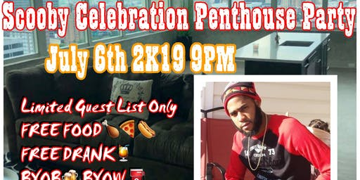 SCOOBY CELEBRATION PENTHOUSE PARTY Hosted By Dj. Jerzeyill