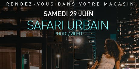SAFARI URBAIN PHOTO ET VIDEO Avec SONY billets