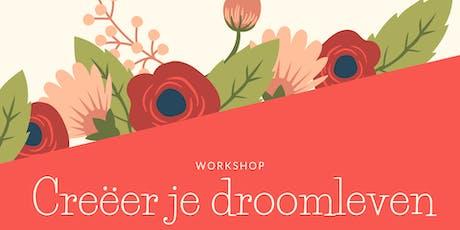 Workshop 'Creëer je droomleven' tickets