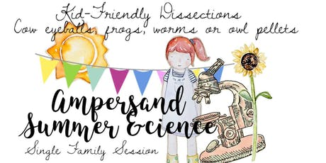 July 25th Single Family Session Ampersand Summer &cience tickets