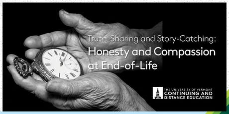 Truth-Sharing and Story-Catching: Honesty and Compassion at End-of-Life tickets