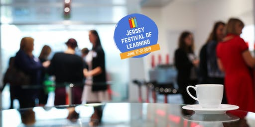 Jersey Festival of Learning - How to make the most of Networking