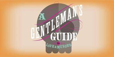 A Gentleman's Guide to Love and Murder - DePauw Musical