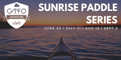 GTFO: Sunrise Paddle Series  - SEPTEMBER tickets