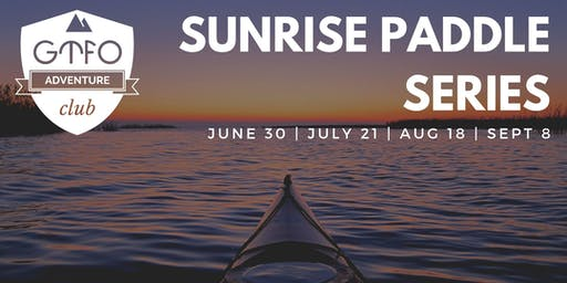 GTFO: Sunrise Paddle Series  - SEPTEMBER