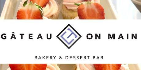 Gâteau on Main Summer Savor: A Tasting Event tickets