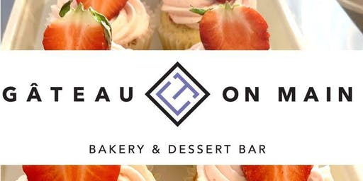 Gâteau on Main Summer Savor: A Tasting Event