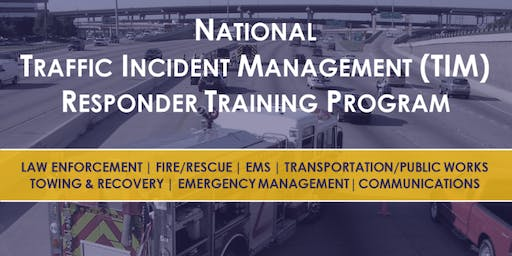 National Traffic Incident Management Training - LFCC Middletown