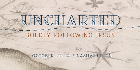2019 National Conference: Uncharted - Boldly Following Jesus tickets
