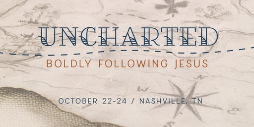 2019 National Conference: Uncharted - Boldly Following Jesus