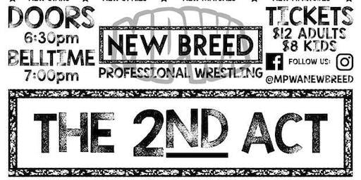 MPWA New Breed 2nd Act