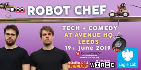 Robot Chef: Live Tech Comedy at Avenue HQ Leeds tickets