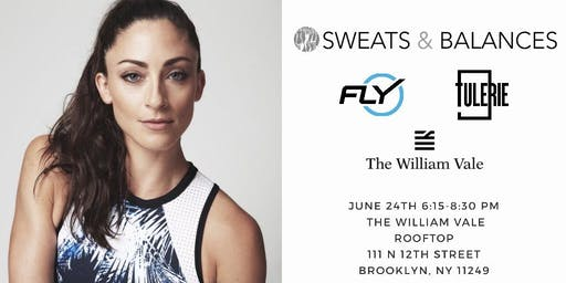 Sweats & Balances Rooftop Summer Series x Flybarre's Kara Liotta + Sustainable Fashion @ The William Vale| 6.24 @6:15pm