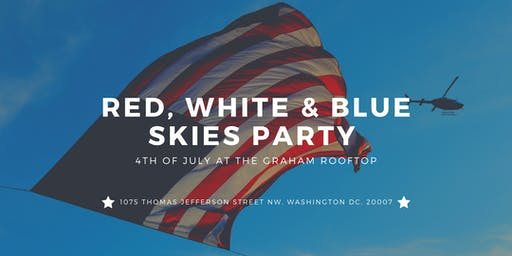 Red, White & Blue Skies - 4th of July Party at The Graham Rooftop