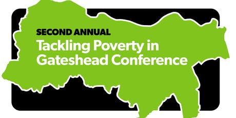 The Second Annual 'Tackling Poverty in Gateshead' Conference tickets