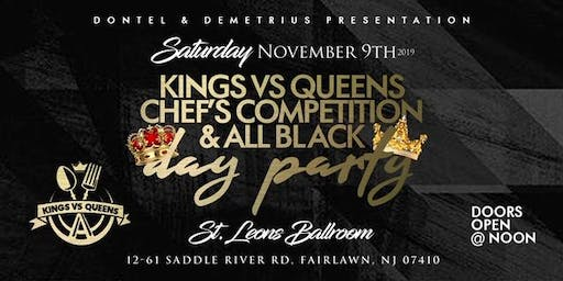 KINGS VS QUEENS CHEF'S COMPETITION & ALL BLACK DAY PARTY