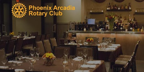 Phoenix Arcadia Rotary Club 2019 Installation Dinner tickets