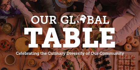 Our Global Table: A Benefit Celebrating Culinary Diversity of Our Community tickets