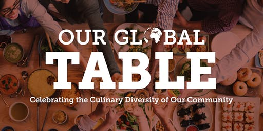 Our Global Table: A Benefit Celebrating Culinary Diversity of Our Community