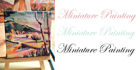 Miniature Painting - Landscapes tickets
