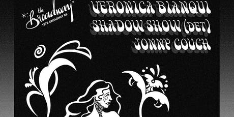 Veronica Bianqui / Shadow Show/ Jonny Couch tickets