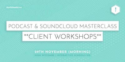 Podcast & Soundcloud Masterclass (Client-Exclusive) - MORNING