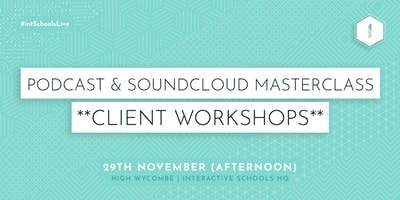 Podcast & Soundcloud Masterclass (Client-Exclusive) - AFTERNOON