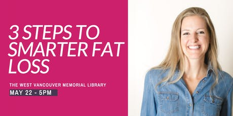 3 Steps to Smarter Fat Loss tickets