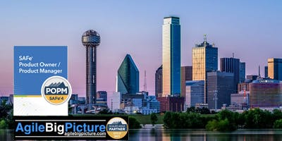 DALLAS-FORT WORTH: SAFe® Product Owner/Product Manager with POPM cert