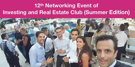 12th Investing & Real Estate Club Networking Event (Summer Edition) tickets
