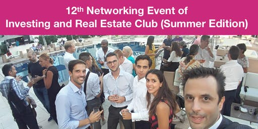12th Investing & Real Estate Club Networking Event (Summer Edition)
