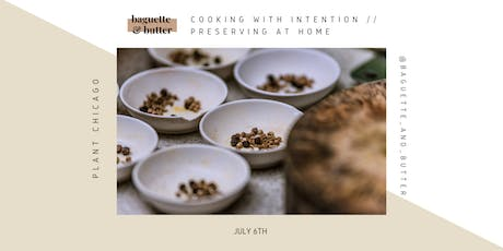 Cooking with Intention: Preserving at Home with Baguette & Butter tickets
