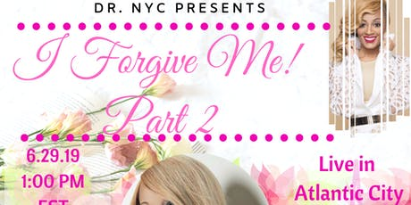 Dr. NYC Presents I Forgive Me!  PART 2 tickets