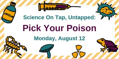 Science on Tap, Untapped: Pick Your Poison  tickets