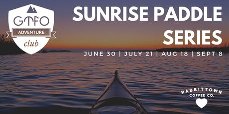 GTFO: Sunrise Paddle Series  - JULY tickets