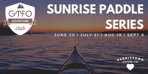 GTFO: Sunrise Paddle Series  - AUGUST