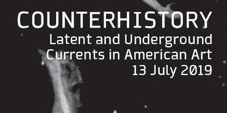 Counterhistory: Latent and Underground Currents in American Art tickets