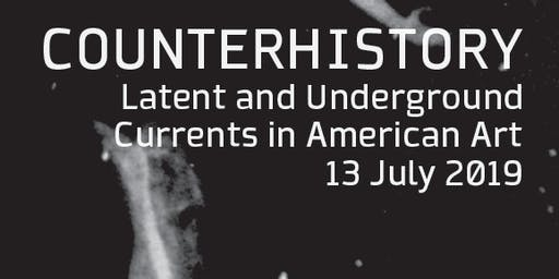 Counterhistory: Latent and Underground Currents in American Art