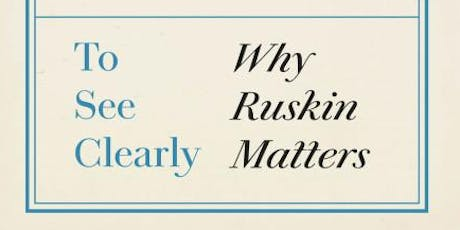 John Ruskin at 200: Why Ruskin Matters tickets
