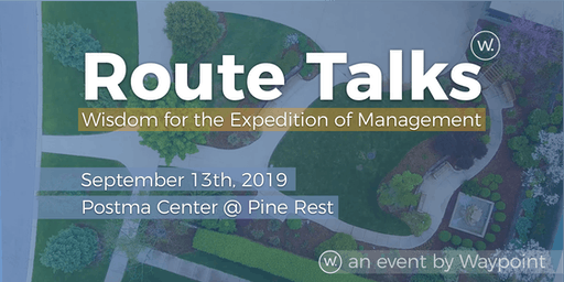 Route Talks: Wisdom for the Expedition of Management