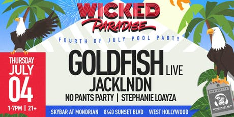 Wicked Paradise ft. Goldfish (Live) 4th of July POOL PARTY tickets