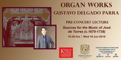 Organ Works: Sources for the Music of José de Torres (c.1670-1738). Pre-concert lecture by Gustavo Delgado Parra  tickets